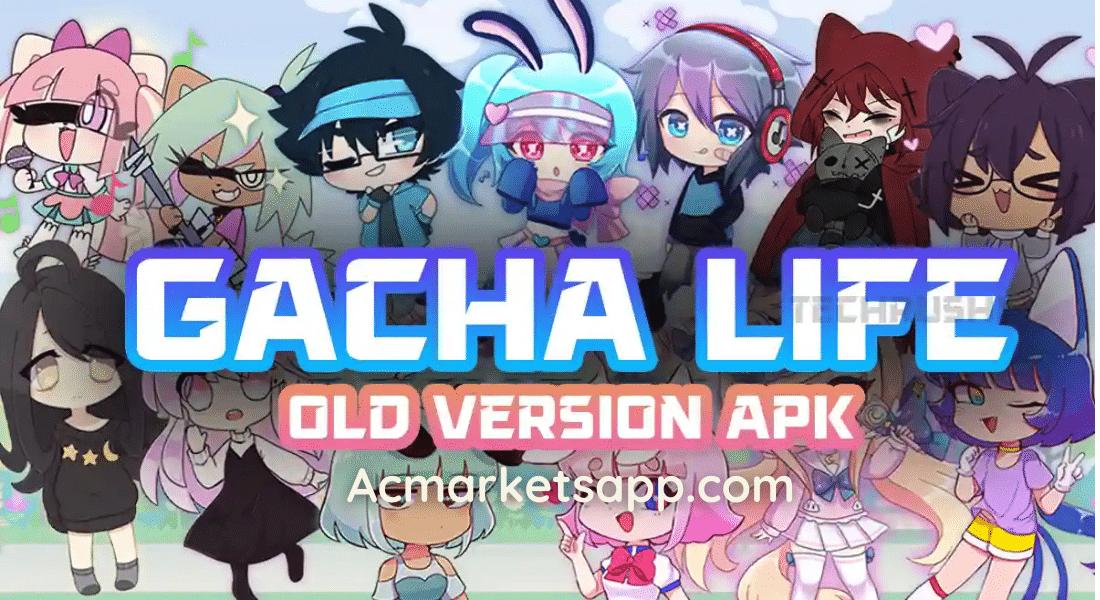 Gacha Life Old Version Apk